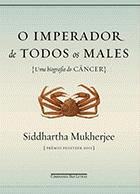 10 Livros que todo médico deve ler - O Imperador de Todos os Males: uma biografia do Câncer